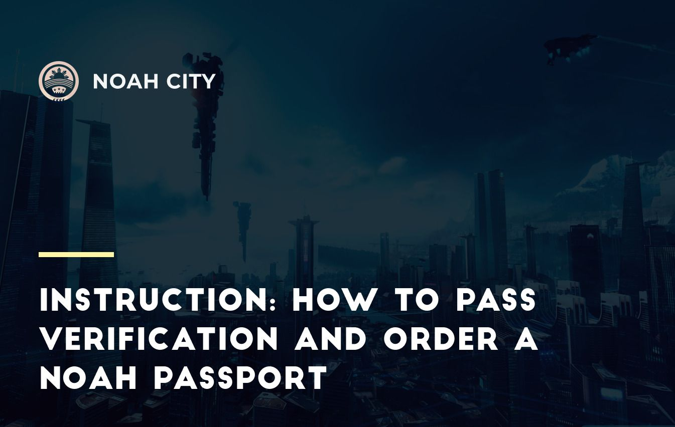 How to Pass Verification and Order a Noah Passport