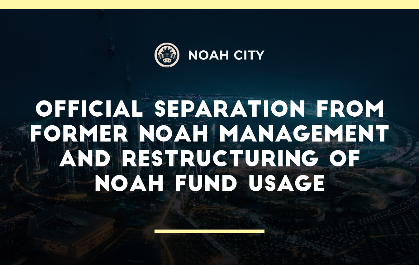 Official separation from former Noah management and restructuring of Noah Fund usage