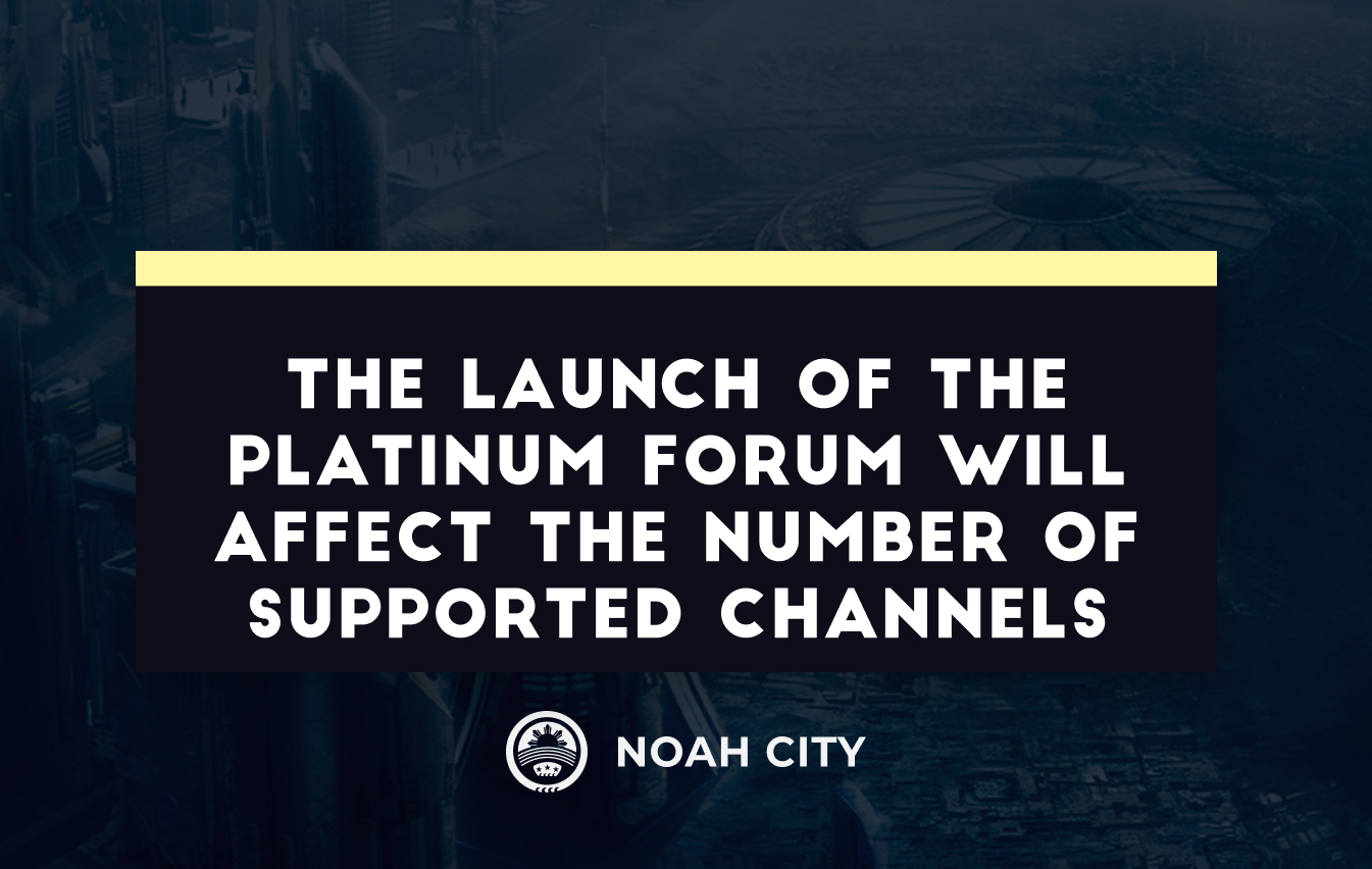 The launch of the Platinum Forum will affect the number of supported channels