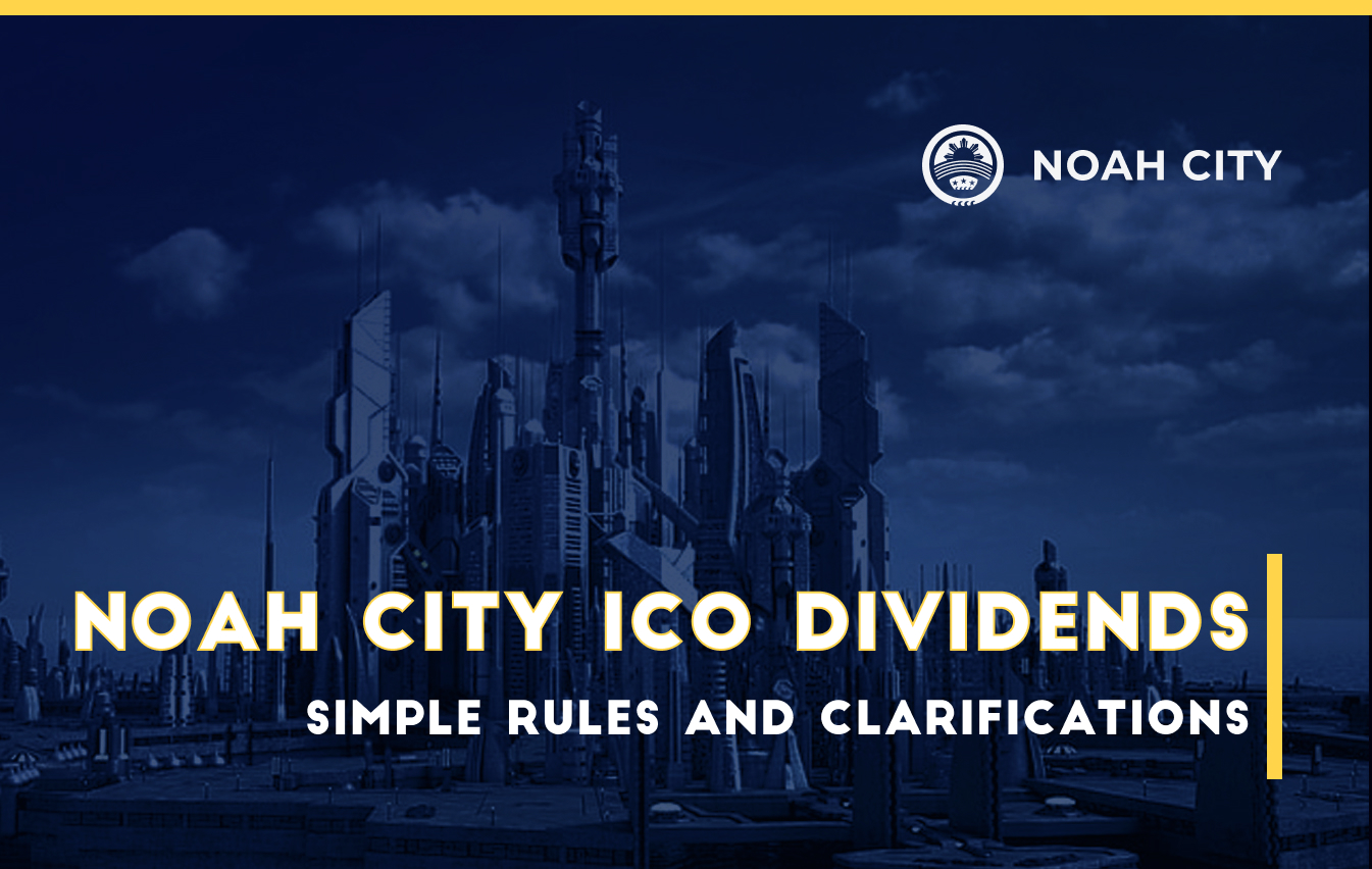 Noah City ICO Dividends: simple rules and clarifications