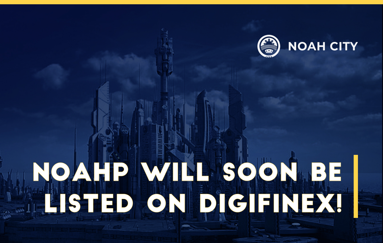 We go big! NOAHP will soon be listed on DigiFinex!