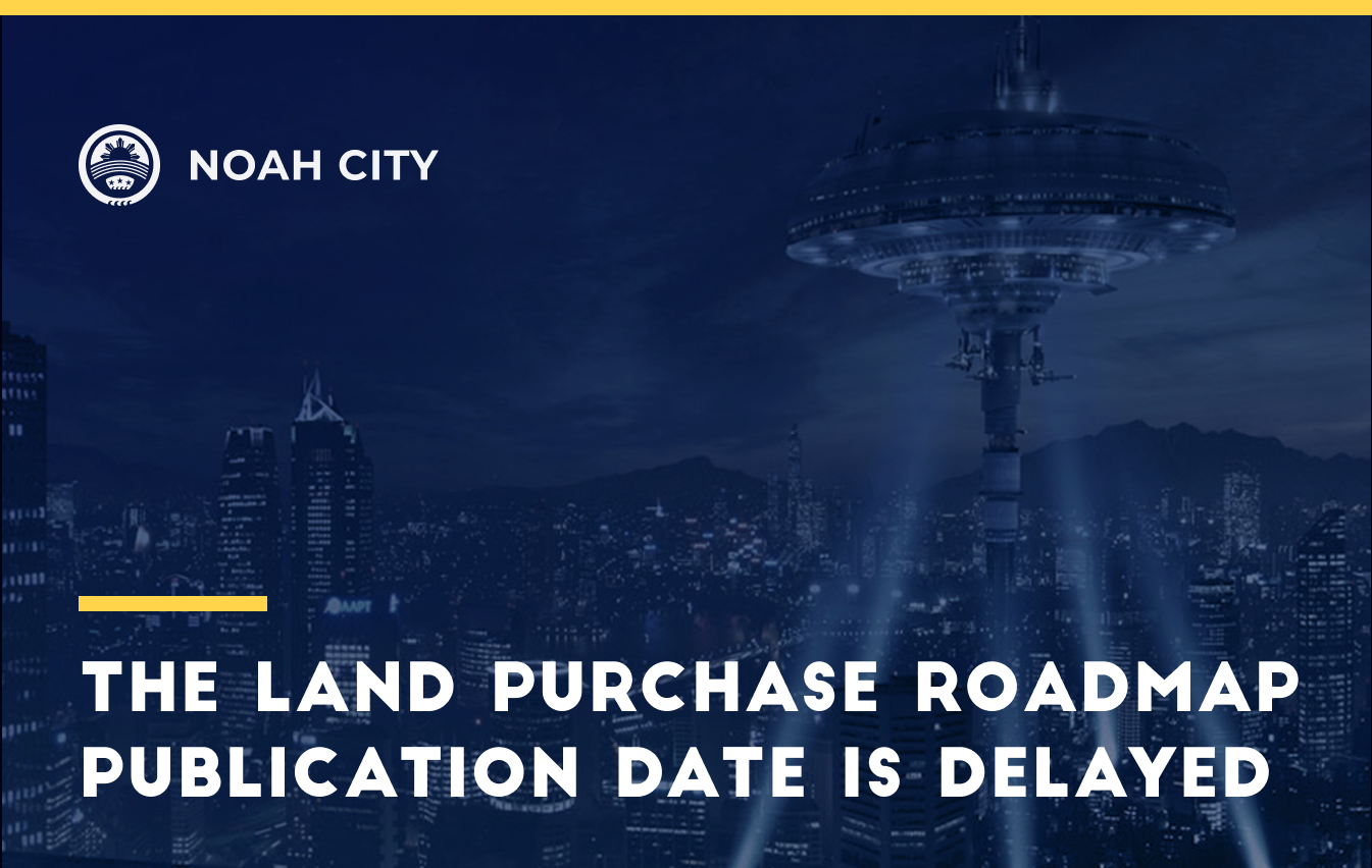 The Land Purchase roadmap publication date is delayed