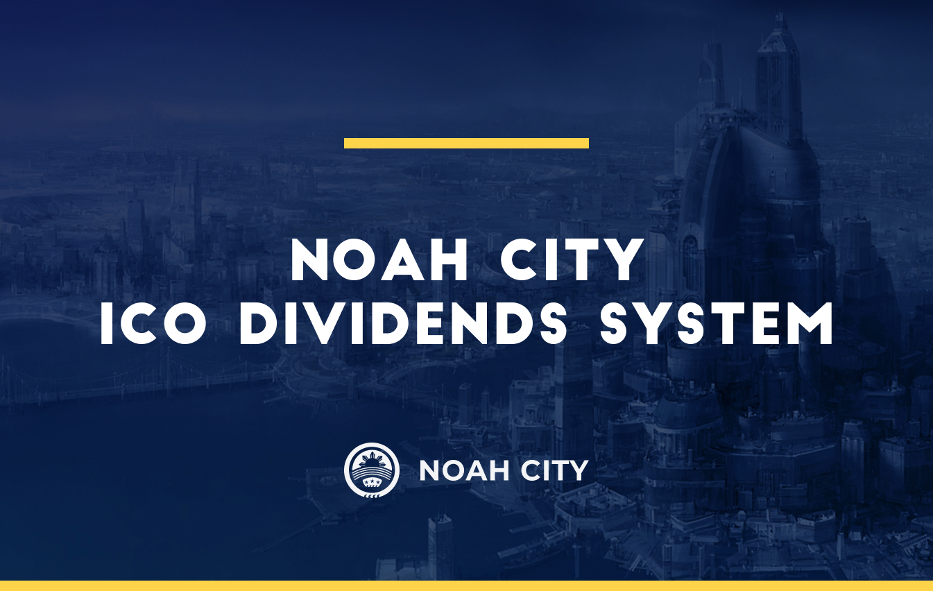 The new Noah City ICO Dividends system and rules