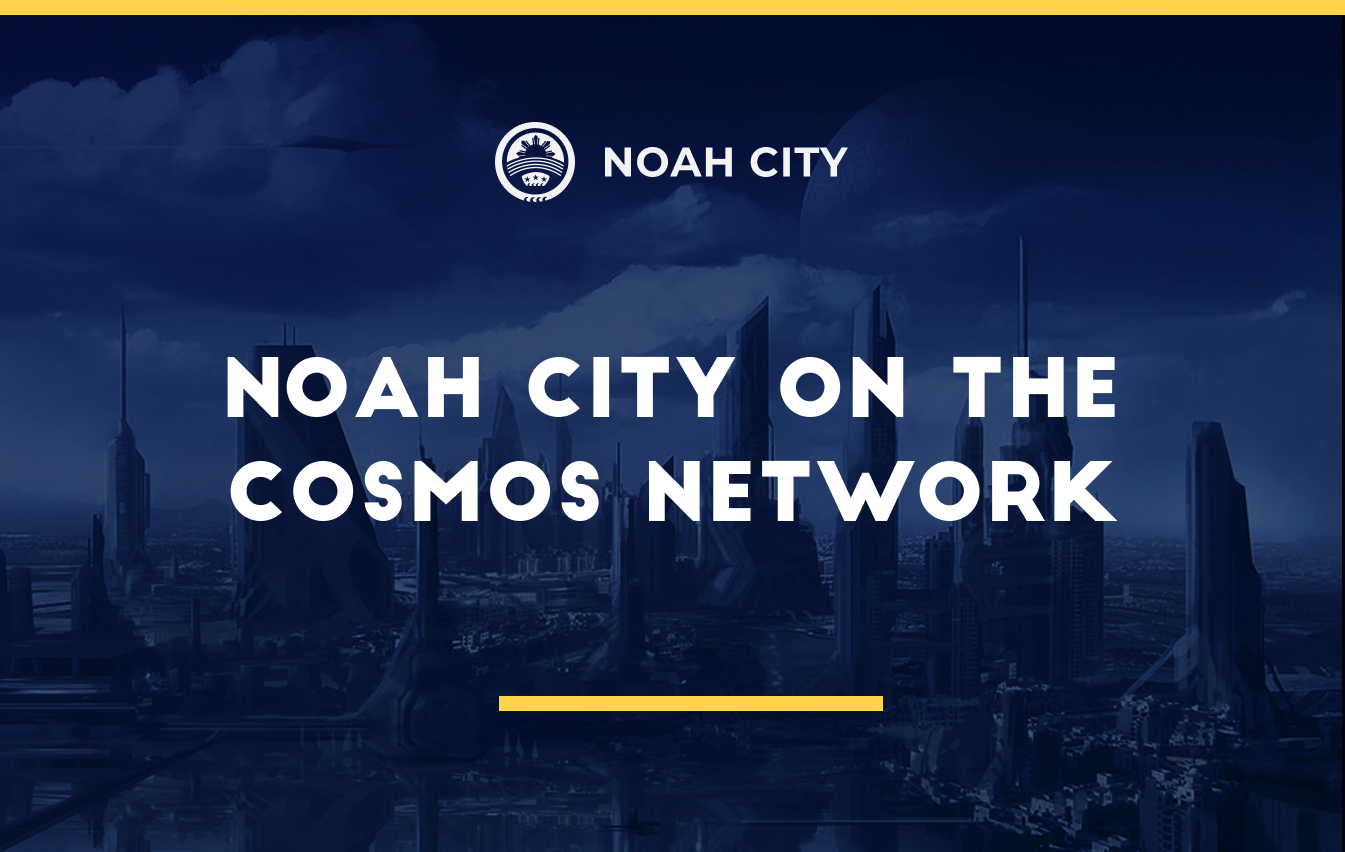 Welcome to Noah City on the Cosmos Network!