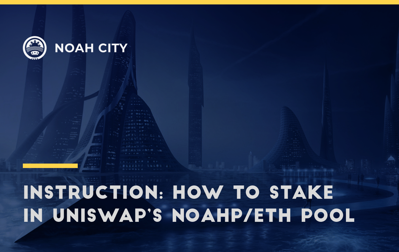 A step-by-step guide on how to stake in Uniswap's NOAHP/ETH Pool!