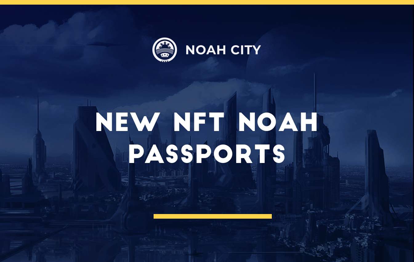 New NFT Noah passports are on the way!