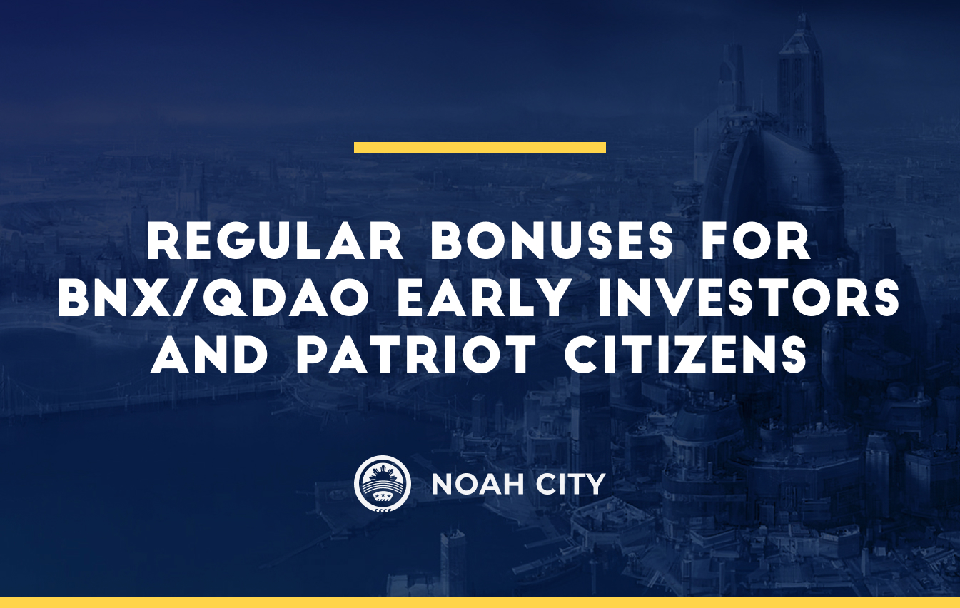 Regular bonuses for BNX/QDAO Early Investors and Patriot Citizens to be distributed on July 30th