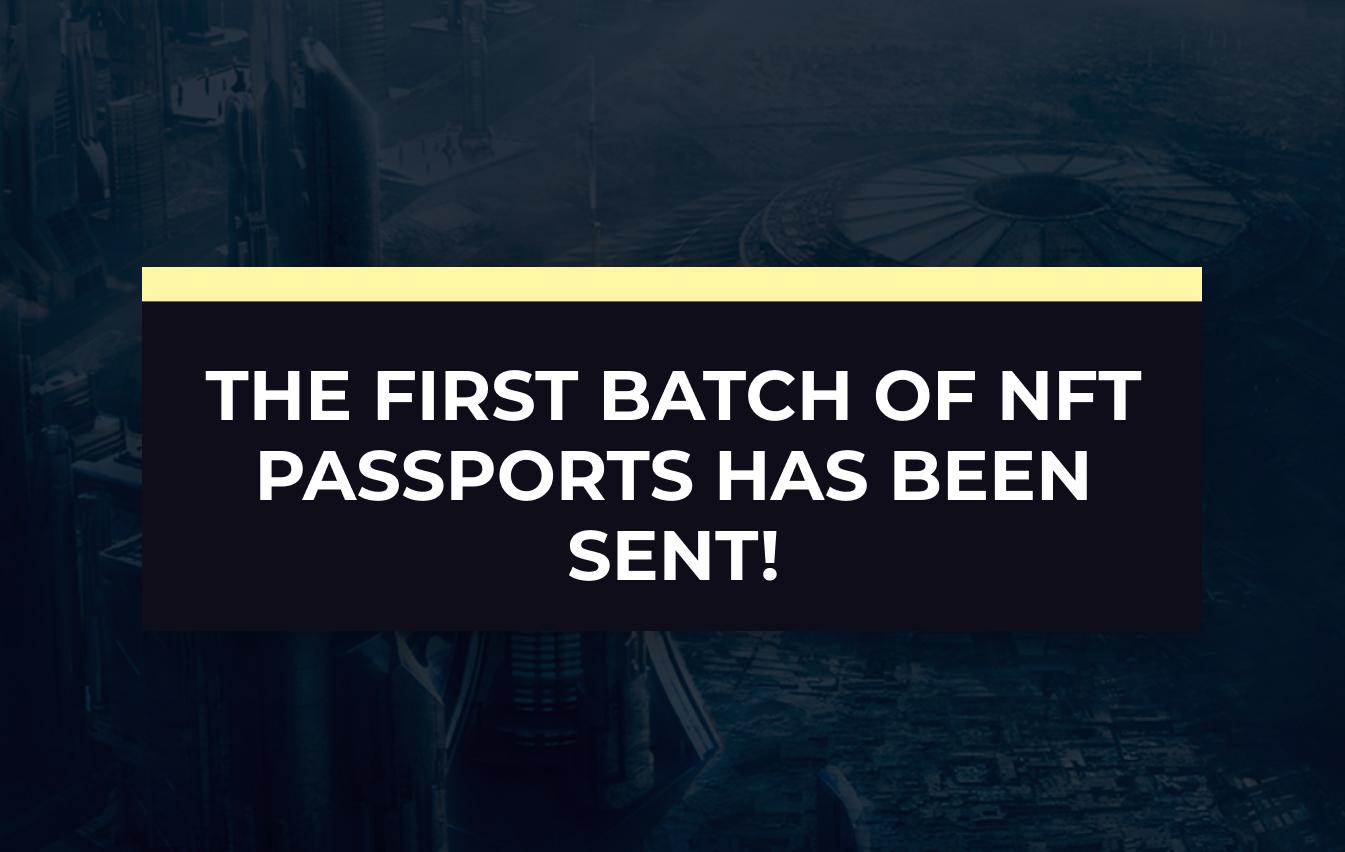 The first batch of NFT passports has been sent!