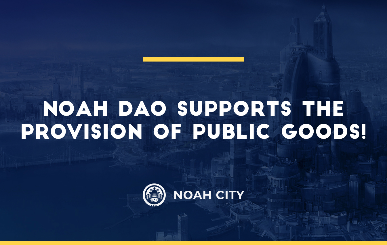 Noah DAO supports the provision of Public Goods!